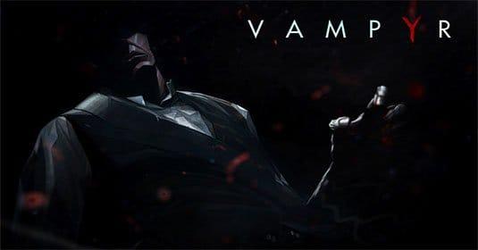 Во время презентации Vampyr на E3 показали ее геймплей