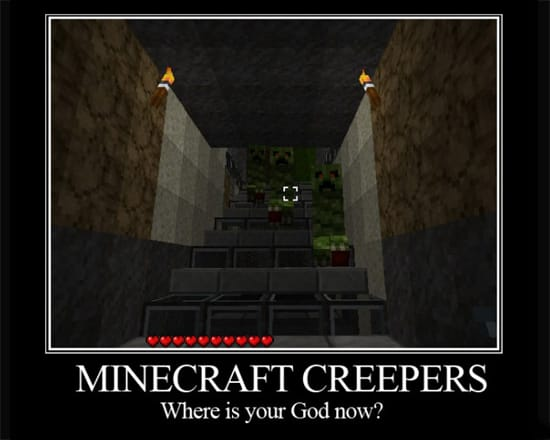 Minecraft creepers: Were is your God now?