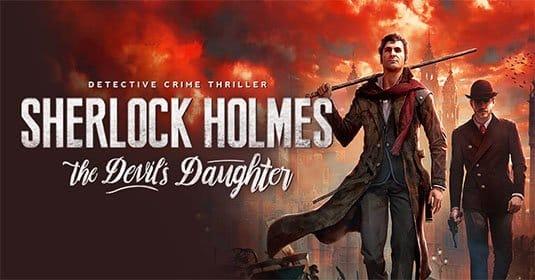 Появилось новое геймплейное видео украинской Sherlock Holmes: The Devil's Daughter