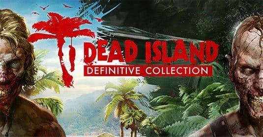 Dead Island: Definitive Collection — новый кровавый трейлер
